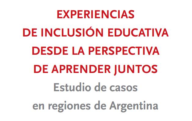 Experiencias de inclusión educativa desde la perspectiva de aprender juntos