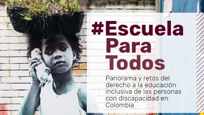 """Colombia: Informe """"#EscuelaParaTodos"""""""
