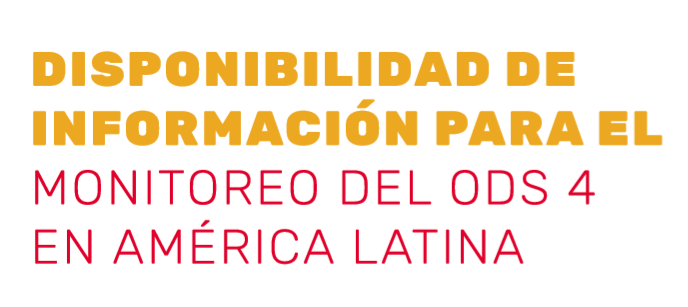 """Presentamos """"Disponibilidad de información para el monitoreo del ODS 4 en América Latina"""""""