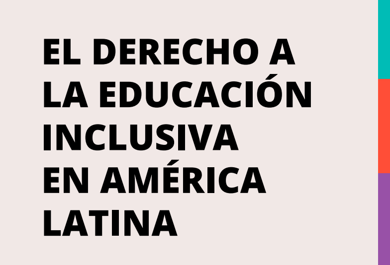 """Nuevo informe: """"El derecho a la educación inclusiva en América Latina"""""""